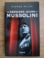 Anticariat: Pierre Milza - Les derniers jours de Mussoloni