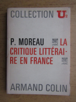 Anticariat: Pierre Moreau - La critique litteraire en France