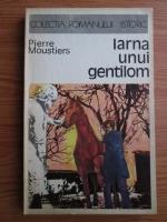 Pierre Moustiers - Iarna unui gentilom