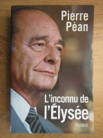 Anticariat: Pierre Pean - L'inconnu de l'Elysee