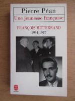 Pierre Pean - Une jeunesse francaise