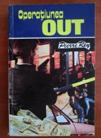 Anticariat: Pierre Rey - Operatiunea out