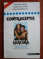 Anticariat: Pierrette Bello - Contraceptie, sarcina. Ghid practic