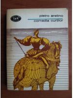 Pietro Aretino - Comedia curtilor