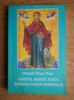 Anticariat: Pimen Vlad - Sfantul munte Athos. Gradina Maicii Domnului