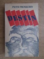 Anticariat: Piotr Proskurin - Destin (volumul 2)