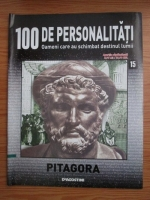 Anticariat: Pitagora (100 de personalitati. Oameni care au schimbat destinul lumii, nr. 15)