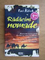 Anticariat: Pius Alibek - Radacini nomade