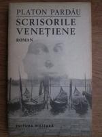 Anticariat: Platon Pardau - Scrisorile venetiene