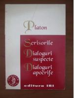 Platon - Scrisorile. Dialoguri suspecte. Dialoguri apocrife