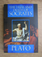 Platon - The trial and death of Socrates