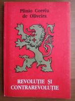 Plinio Correa de Oliveira - Revolutie si contrarevolutie