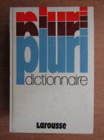 Pluri Dictionnaire Larousse