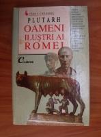 Anticariat: Plutarh - Oameni ilustri ai Romei