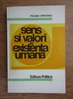 Anticariat: Poliana Cristescu - Sens si valori in existenta umana