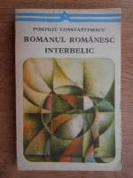 Anticariat: Pompiliu Constantinescu - Romanul romanesc interbelic