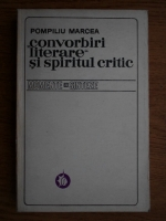 Anticariat: Pompiliu Marcea - Convorbiri literare si spiritul critic