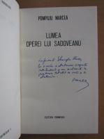 Pompiliu Marcea - Lumea lui Sadoveanu (cu autograful autorului)