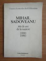 Anticariat: Pompiliu Marcea - Mihail Sadoveanu, 100 de ani de la nastere