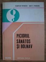 Anticariat: Pompiliu Petrescu, Dan V. Poenariu - Piciorul sanatos si bolnav