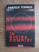 Anticariat: Pompiliu Tudoran - In slujba domniei (volumul 1)