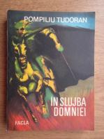 Pompiliu Tudoran - In slujba domniei (volumul 2)