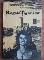 Anticariat: Ponson du Terrail - Regele tiganilor