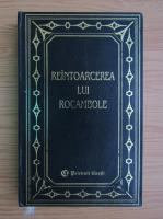 Ponson du Terrail - Reintoarcerea lui Rocambole (volumul 1)
