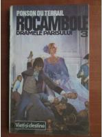 Anticariat: Ponson du Terrail - Rocambole 3. Dramele Parisului