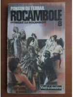 Anticariat: Ponson du Terrail - Rocambole 8. Intrigile lui Roambole
