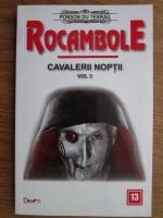 Ponson du Terrail - Rocambole. Cavalerii noptii (volumul 3)