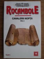 Ponson du Terrail - Rocambole. Cavalerii noptii (volumul 4)