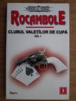 Ponson du Terrail - Rocambole. Clubul valetilor de cupa. Volumul 1