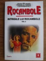 Ponson du Terrail - Rocambole. Intrigile lui Rocambole (volumul 2)