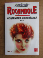 Ponson du Terrail - Rocambole. Mostenirea misterioasa (volumul 1)