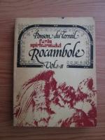 Ponson du Terrail - Rocambole, volumele 1, 2. Funia spanzuratului