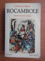 Ponson du Terrail - Rocambole, volumul 1. Les exploits de Rocambole
