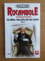 Ponson du Terrail - Rocambole, volumul 2. Clubul valetilor de cupa