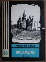 Ponson du Terrail - Rocambole. Volumul 5
