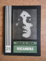 Ponson du Terrail - Rocambole (volumul 7)