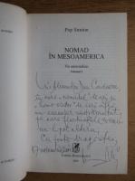 Anticariat: Pop Simion - Nomad in Mesoamerica (volumul 1, cu autograful autorului)