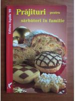 Prajituri pentru sarbatori in familie