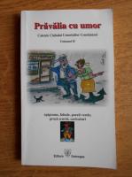 Pravalia cu umor. Caietele Clubului Umoristilor Constanteni (volumul 2)