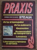 Praxis (arta tricotajului, arta culinara, cosmetice, recomandari de comportare, locuinta, literatura romana si straina)