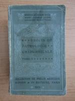 Anticariat: Precis de pathologie chirurgicale (volumul 4, 1913)