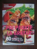 Anticariat: Preparate la gratar (80 de retete cu aroma de fum)