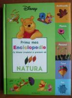 Prima mea enciclopedie cu Winnie Ursuletul si prietenii sai. Natura