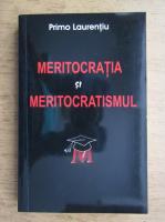 Primo Laurentiu - Meritocratia si meritocratismul