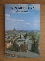 Anticariat: Prin Moscova. Ghid ilustrat