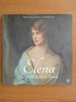 Anticariat: Principele Radu al Romaniei - Elena. Portretul Reginei-Mama